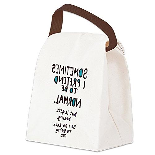 CafePress - Sometimes I pretend to be normal Canvas Lunch Ba