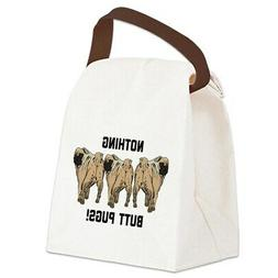 CafePress Nothing Butt Pugs Canvas Lunch Bag with Strap Hand
